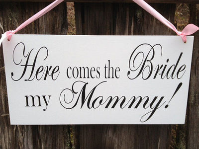 $29.95 Wedding Signs, Here comes the Bride my Mommy