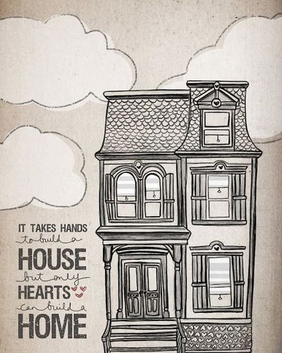 It Takes Hands To Build A House But Only Hearts Can Bu