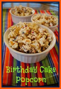 Birthday Cake Popcorn~ great for spring holidays!