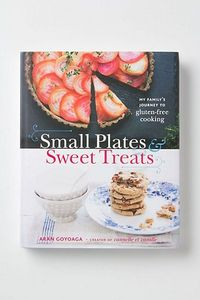 ++ small plates & sweet treats: my family's journey to gluten free cooking