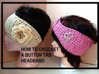 HOW TO CROCHET A BUTTON TAB HEADBAND, toddler to adult