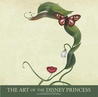The Art of the Disney Princess by Glen Keane - Love the cover!