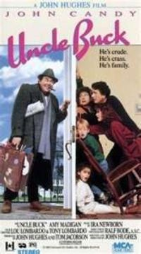 Uncle Buck with the legendary John Candy...you appreciate this movie much more once you've got a teenager! LOL