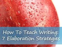 How to teach writing in our kids! 7 Strategies for Elaboration