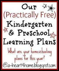 A Heart For Home: Our (Practically Free) Kindergarten & Preschool Learning Plans 2012-2013