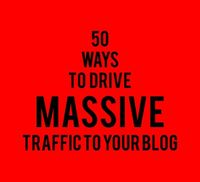 50 ways to drive massive traffic to your blog. by Cassie Boorn