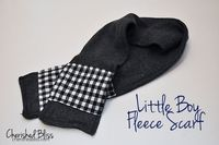 Little Boy Fleece Scarf + Secret Pockets Tutorial ~Cherished Bliss